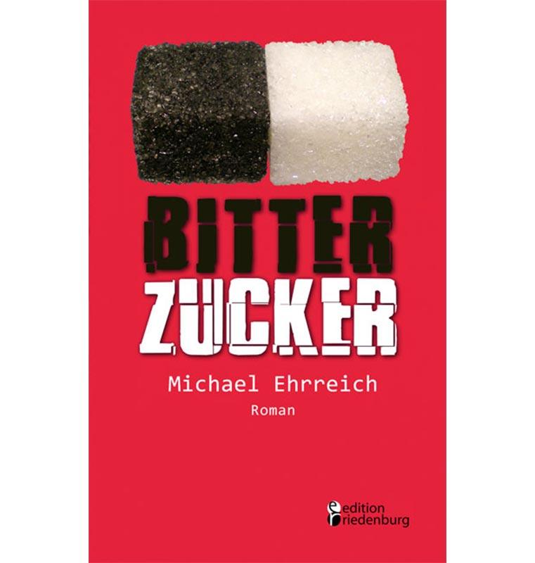 Bitterzucker von Michael Ehrreich