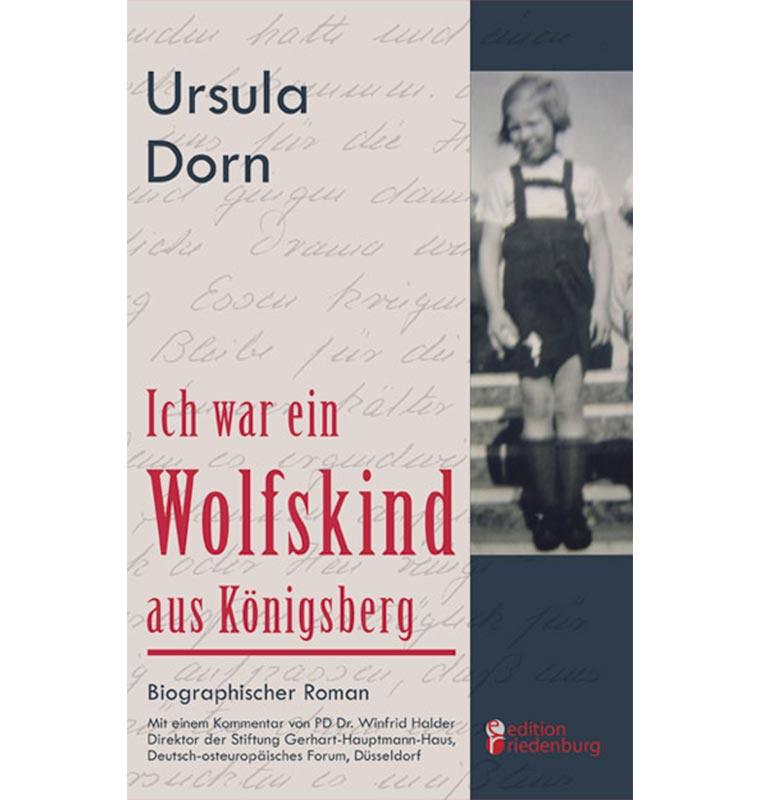 Ich war ein Wolfskind aus Königsberg von Ursula Dorn