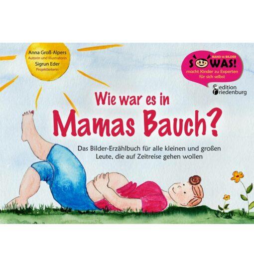 Wie war es in Mamas Bauch? Kinderbuch zur Schwangerschaft