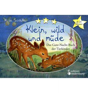 Klein, wild und müde: Das Gute-Nacht-Buch der Tierkinder (Cover)