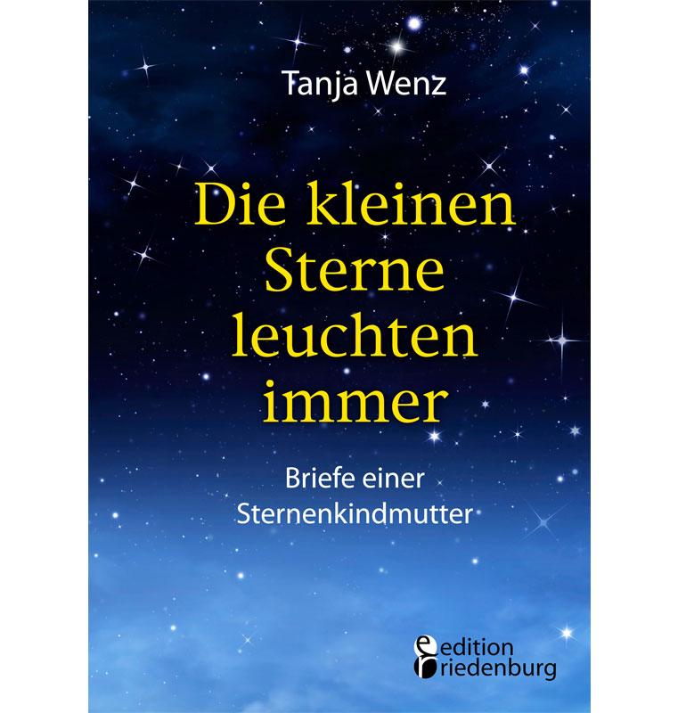 Die kleinen Sterne leuchten immer - Briefe einer Sternenkindmutter (Cover)