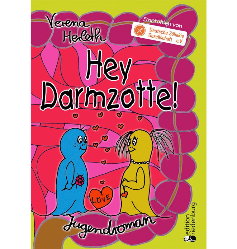 Hey Darmzotte! Jugendroman zur Zöliakie (Cover)