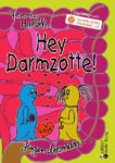 Hey Darmzotte! Jugendroman zur Zöliakie (Leseprobe)