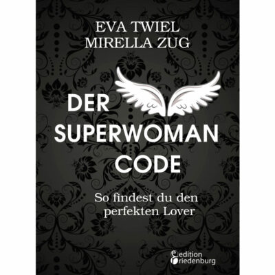 Der Superwoman Code - So findest du den perfekten Lover (Cover)
