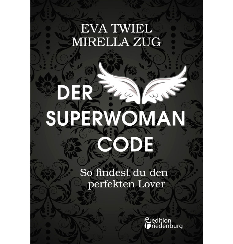 Der Superwoman Code - So findest du den perfekten Lover