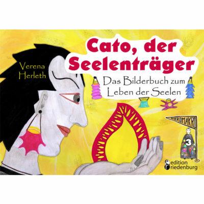 Cato, der Seelenträger - Das Bilderbuch zum Leben der Seelen (Cover)