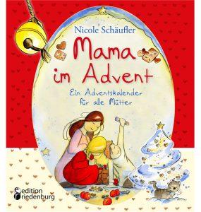 Mama im Advent - Ein Adventskalender für alle Mütter (Cover)