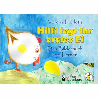 Hilli legt ihr erstes Ei - Das Bilderbuch vom Lernen (Cover)