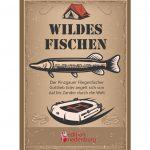 Wildes Fischen - Der Pinzgauer Fliegenfischer Gottlieb Eder angelt sich von Aal bis Zander durch die Welt (Cover)