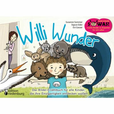 Willi Wunder - Das Bilder-Erzählbuch für alle Kinder, die ihre Einzigartigkeit entdecken wollen (Cover)