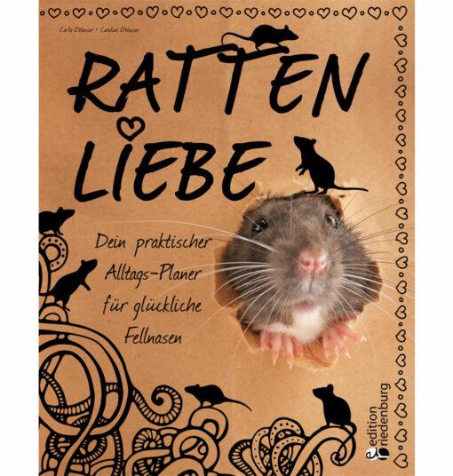Rattenliebe - Der praktische Alltags-Planer für glückliche Fellnasen (Cover)