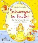 Schwanger im Herbst - Ein Herbstbuch für alle werdenden Mütter (Leseprobe)