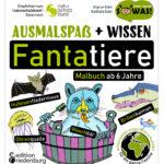 Ausmalspaß + Wissen: Fantatiere. Malbuch ab 6 Jahre. SOWAS!-Reihe (Cover)