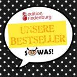 edition riedenburg, SOWAS!-Buch: Unsere Bestseller