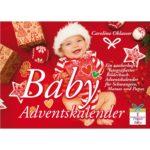 Baby Adventskalender - Ein zauberhaft fotografierter Bilderbuch-Adventskalender für Schwangere, Mamas und Papas (Cover)