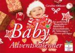 Baby Adventskalender - Ein zauberhaft fotografierter Bilderbuch-Adventskalender für Schwangere, Mamas und Papas (Leseprobe)