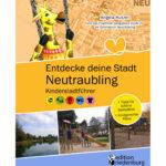 Entdecke deine Stadt Neutraubling: Kinderstadtführer + Tipps für schöne Spielplätze + Kindgerechte Pläne (Cover)