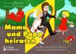 Mama und Papa heiraten: Bilderbuch ab 4 Jahre (Leseprobe)