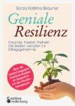 Geniale Resilienz - Freunde, Freizeit, Freiheit: Die Besten verraten ihr Erfolgsgeheimnis (Leseprobe)