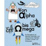 Von Alpha bis Omega - Ein Übungsbuch mit bildhaften Merkhilfen zum altgriechischen Alphabet für Eltern, Schüler und Schlaumeier (Cover)