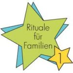 Rituale für Familien (Band 1)