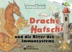 Drache Hatschi und die Ritter des Immunsystems (Leseprobe)